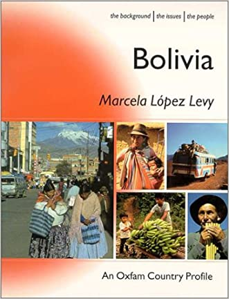 Bolivia (Oxfam Country Profiles Series) written by Marcela Lopez Levy