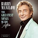 The Greatest Songs of the Fifties ~ Barry Manilow