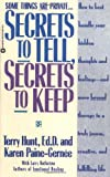 img - for Secrets to Tell, Secrets to Keep: How to Best Handle Your Hidden Thoughts and Feelings--and Move Beyond Therapy to a Truly Joyous, Creative, and Fulfilling Life book / textbook / text book