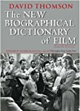 The New Biographical Dictionary of Film (0316726605) by Thomson, David