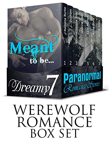 WEREWOLF ROMANCE BOX SET: Meant to be...  (7 Dreamy Paranormal Romance Stories) (Paranormal Fantasy Werewolf Shifter Adventure Short Reads) PDF