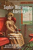 img - for Sophie Discovers Amerika (Studies in German Literature Linguistics and Culture) book / textbook / text book