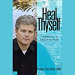 Heal Thyself: Transform Your Life, Transform Your Health | Pieter DeWet