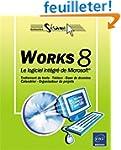 Works 8 : Le logiciel int�gr� de Micr...