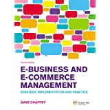 E-Business and E-Commerce Management: Strategy, Implementation and Practiceby Dave Chaffey