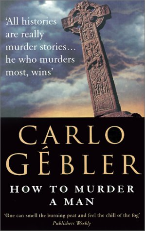 How To Murder A Man, Carlo Gebler