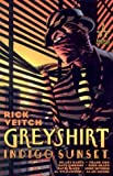 Greyshirt: Indigo Sunset (Greyshirt, 1) (1563899094) by Veitch, Rick
