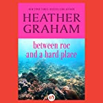 Between Roc and a Hard Place | Heather Graham