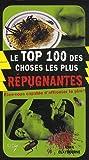 echange, troc Anna Claybourne - Le Top 100 des choses les plus répugnantes