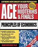 Ace Your Midterms & Finals: Principles of Economics (0070070067) by Axelrod