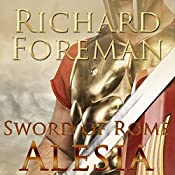 Alesia: Sword of Rome, Book 2 | Richard Foreman