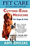 img - for Pet Care in the New Century: Cutting-Edge Medicine for Dogs & Cats by Shojai, Amy (2011) Paperback book / textbook / text book