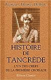 echange, troc François Thomas Delbare - Histoire de Tancrède l'un des chefs de la première croisade