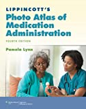 Lippincotts Photo Atlas of Medication Administration