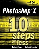 Adobe Photoshop cs in 10 Simple Steps or Less (0764542370) by Laaker, Micah