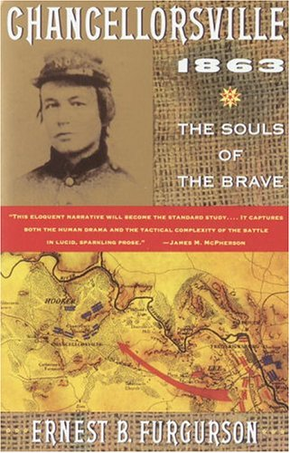 Chancellorsville 1863: The Souls of the Brave, ERNEST B. FURGURSON