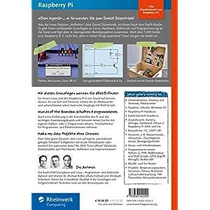Raspberry Pi: Das umfassende Handbuch, komplett in Farbe - aktuell zu Raspberry Pi 3 und Zero - inkl. Schnittstellen, Schaltungsaufbau, Steuerung mit