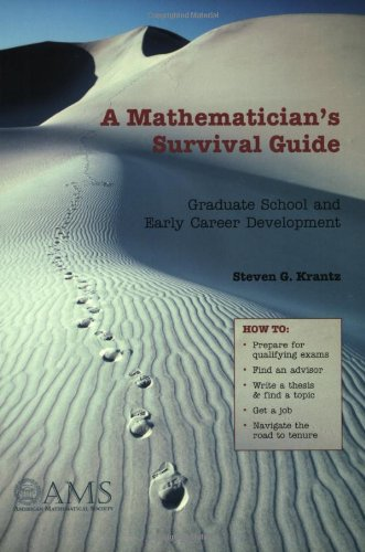Amazon.com: A Mathematician's Survival Guide: Graduate School and Early Career Development (9780821834558): Steven G. Krantz: Books