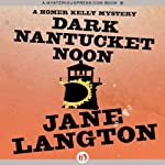 Dark Nantucket Noon: A Homer Kelly Mystery, Book 2 (       UNABRIDGED) by Jane Langton Narrated by Mark Ashby