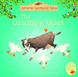 Heather Amery The Grumpy Goat (Mini Farmyard Tales)