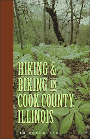 Hiking and Biking in Cook County Illinois (Third in a Series of Chicagoland Hiking and Biking Guidebooks)