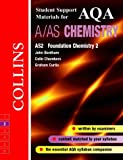 AQA (A) Chemistry AS2: Foundation Physical and Inorganic Chemistry (Collins Student Support Materials)