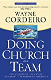 img - for Doing Church as a Team: The Miracle of Teamwork and How It Transforms Churches book / textbook / text book