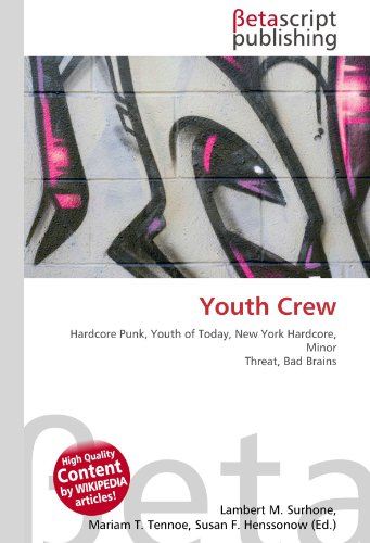 Youth Crew: Hardcore Punk, Youth of Today, New York Hardcore, Minor Threat, Bad Brains