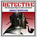 Detective: The European Quest to Find a Murderer Audiobook by Johnny Scotland Narrated by Millian Quinteros