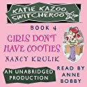 Katie Kazoo, Switcheroo #4: Girls Don't Have Cooties Audiobook by Nancy Krulik Narrated by Anne Bobby