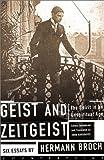 Geist and Zeitgeist: The Spirit in an Unspiritual Age (158243168X) by Broch, Hermann