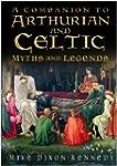 A Companion to Arthurian & Celtic Myt...