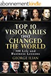 Top 10 Visionaries that Changed the W...
