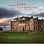 img - for By Richard Diedrich Legendary Golf Clubhouses of the U.S. and Great Britain book / textbook / text book