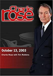 Charlie Rose with Tim Robbins (October 13, 2003)
