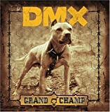 Dmx DMX-THE GRAND CHAMP (EDITED)