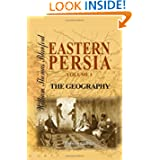 Eastern Persia. An Account of the Journeys of the Persian Boundary Commission 1870-71-72: Volume 1: The Geography...