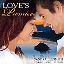 Love's Promises (       UNABRIDGED) by Sandra Leesmith Narrated by Rachel Fulginiti