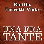 Una fra tante [One of Many] | Emilia Ferretti Viola