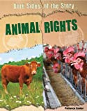 img - for Animal Rights (Both Sides of the Story) book / textbook / text book