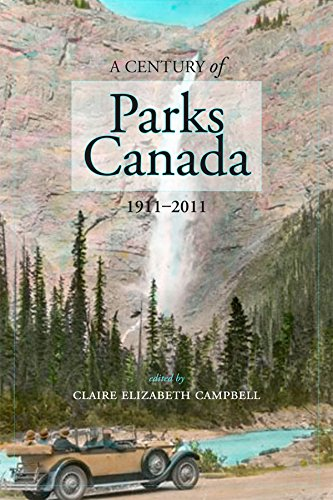 century-of-parks-canada-1911-2011-canadian-history-and-environment
