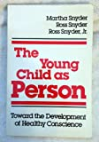 img - for The Young Child As Person: Toward the Development of Healthy Conscience book / textbook / text book