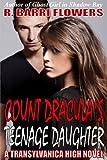 Count Dracula's Teenage Daughter (Transylvanica High Series #1)