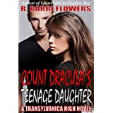 Count Dracula's Teenage Daughter (Transylvanica High Series #1)by R. Barri Flowers