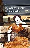 Carolina Grau (Spanish Edition) (842040795X) by Fuentes, Carlos