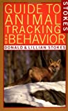 Stokes Guide to Animal Tracking and Behavior (0316817341) by Stokes, Donald
