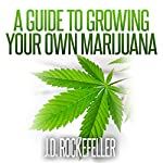 A Guide to Growing Your Own Marijuana: J.D. Rockefeller's Book Club | J. D. Rockefeller