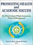 img - for Promoting Health and Academic Success: The Whole School, Whole Community, Whole Child Approach by David Birch (2015-02-17) book / textbook / text book