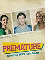 Premature (Watch Now While It's in Theaters) [HD]