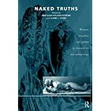 Naked Truths: Women, Sexuality and Gender in Classical Art and Archaeologyby Ann Olga Koloski-Ostrow